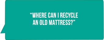 Where can I recycle and old matress?